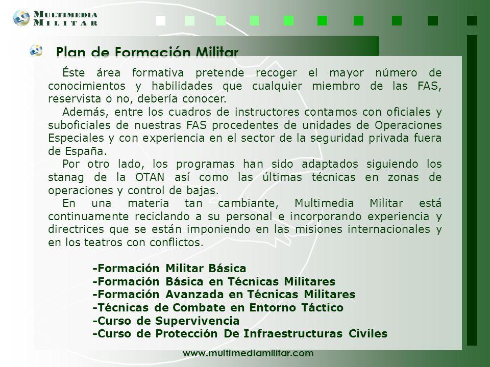 www.multimediamilitar.com DIVISIÓN DE FORMACION MULTIMEDIA MILITAR SL, en su objetivo de beneficiar a sus alumnos tanto reservistas y militares como p