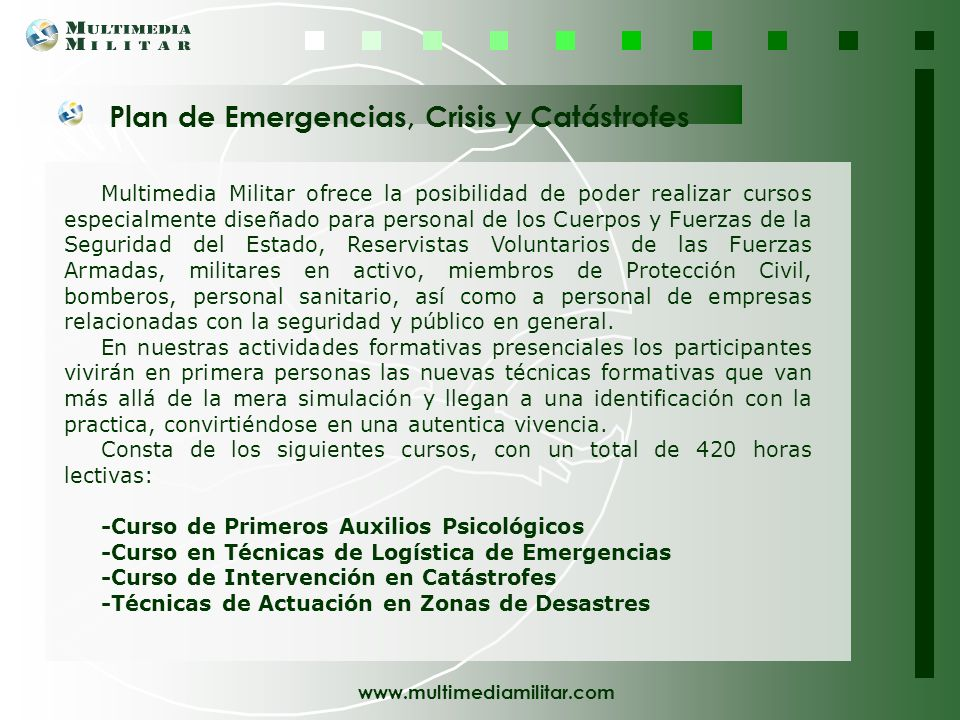 www.multimediamilitar.com Plan de Formación Militar Éste área formativa pretende recoger el mayor número de conocimientos y habilidades que cualquier
