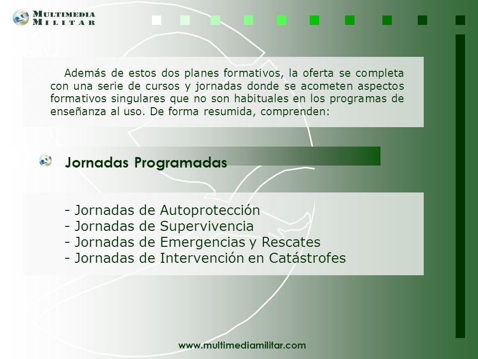 www.multimediamilitar.com Plan de Emergencias, Crisis y Catástrofes Multimedia Militar ofrece la posibilidad de poder realizar cursos especialmente di