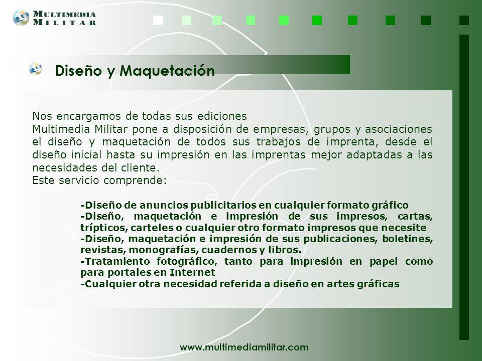 www.multimediamilitar.com Diseñamos su espacio en la Red La Red se ha convertido en el medio de comunicación interactivo de mayor alcance y desarrollo