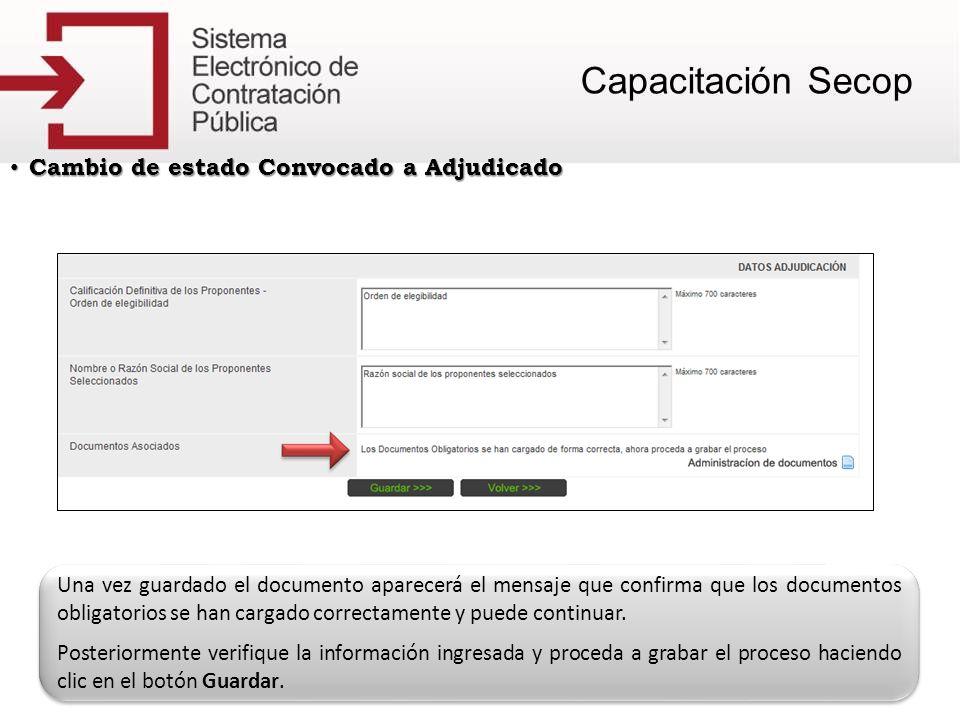 Cambio de estado Convocado a Adjudicado Cambio de estado Convocado a Adjudicado Una vez guardado el documento aparecerá el mensaje que confirma que lo