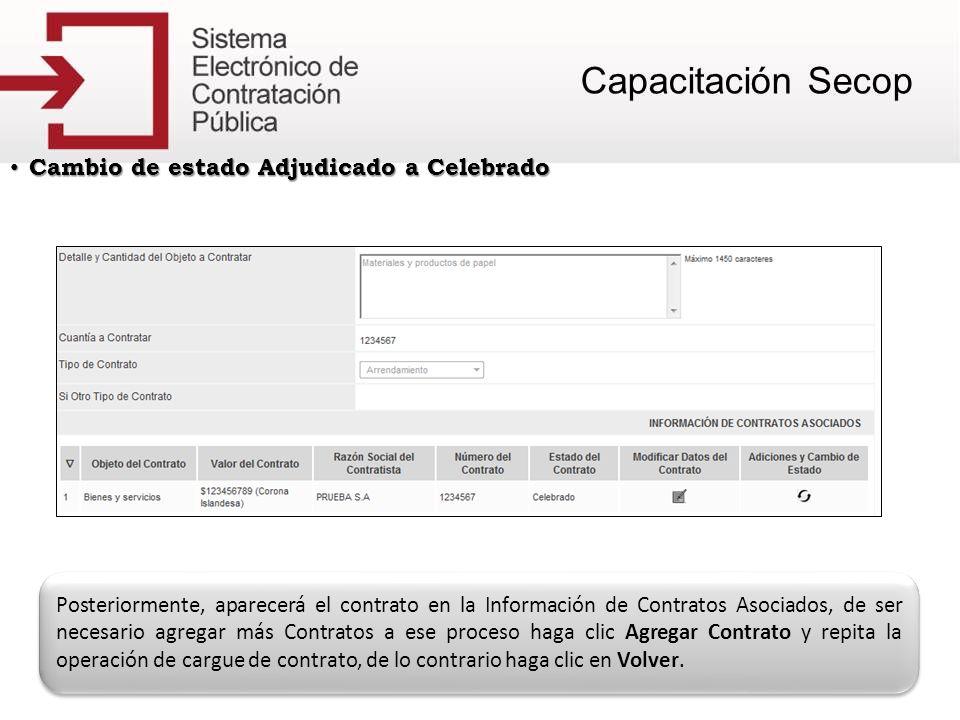 Cambio de estado Adjudicado a Celebrado Cambio de estado Adjudicado a Celebrado Posteriormente, aparecerá el contrato en la Información de Contratos A