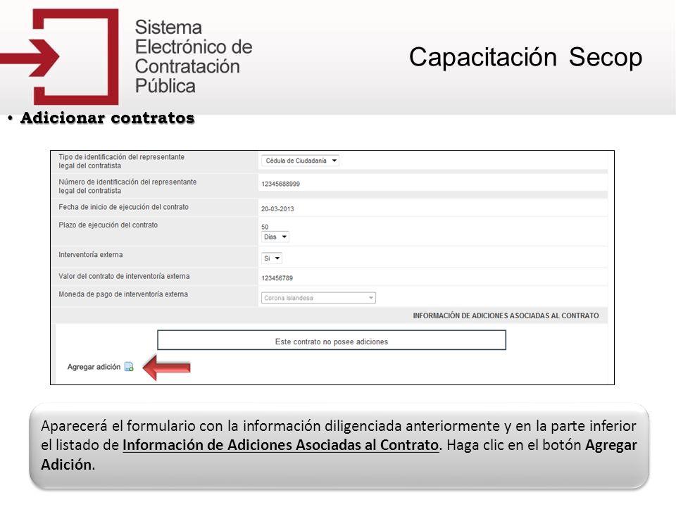 Adicionar contratos Adicionar contratos Aparecerá el formulario con la información diligenciada anteriormente y en la parte inferior el listado de Inf