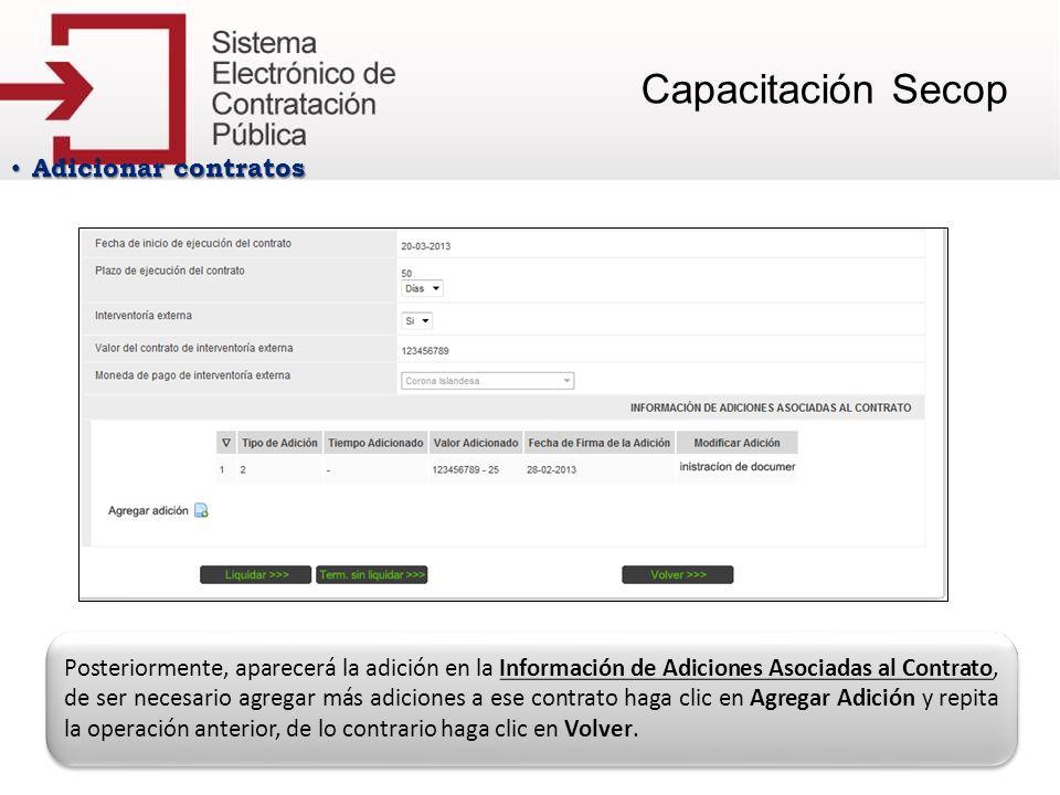 Adicionar contratos Adicionar contratos Posteriormente, aparecerá la adición en la Información de Adiciones Asociadas al Contrato, de ser necesario ag