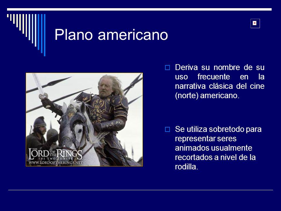 Plano americano Deriva su nombre de su uso frecuente en la narrativa clásica del cine (norte) americano. Se utiliza sobretodo para representar seres a