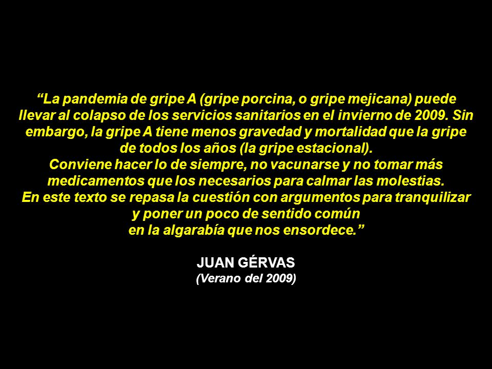 * Artículo elaborado por Juan Gérvas Médico de Canencia de la Sierra, Garganta de los Montes y El Cuadrón (Madrid) Profesor Honorario de Salud Pública