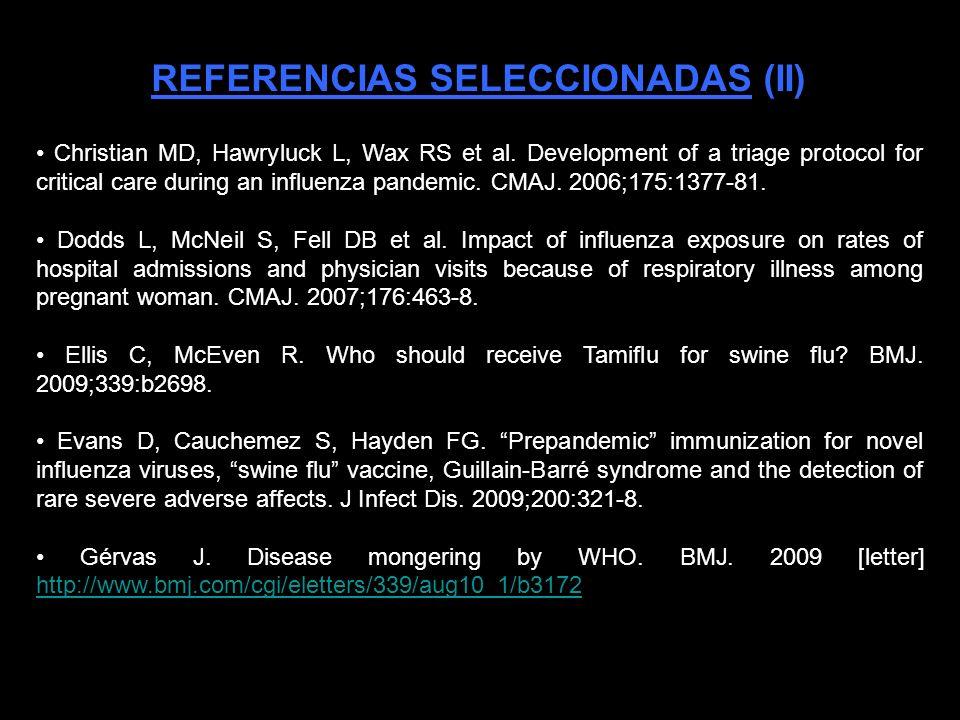 REFERENCIAS SELECCIONADAS (I) Antivíricos en la gripe: entre la incertidumbre y la urgencia de la pandemia por el nuevo virus A/H1N1. Bulletí GROC. 20