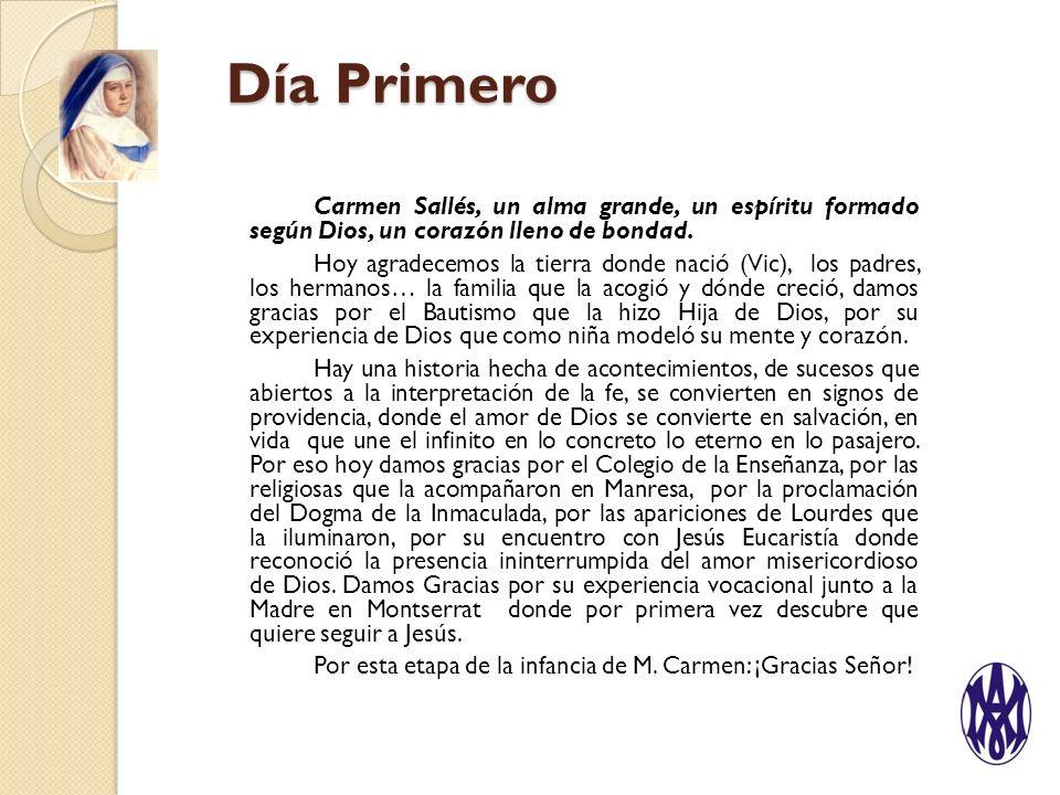 Día Primero Carmen Sallés, un alma grande, un espíritu formado según Dios, un corazón lleno de bondad.