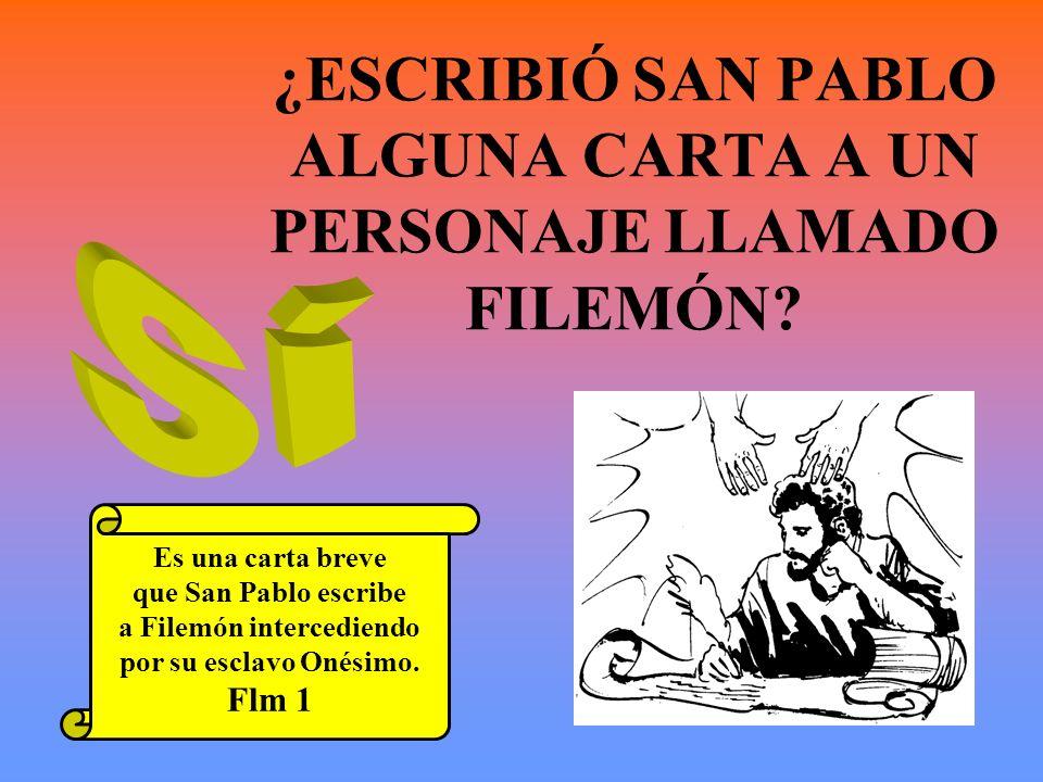¿ESCRIBIÓ SAN PABLO ALGUNA CARTA A UN PERSONAJE LLAMADO FILEMÓN? Es una carta breve que San Pablo escribe a Filemón intercediendo por su esclavo Onési