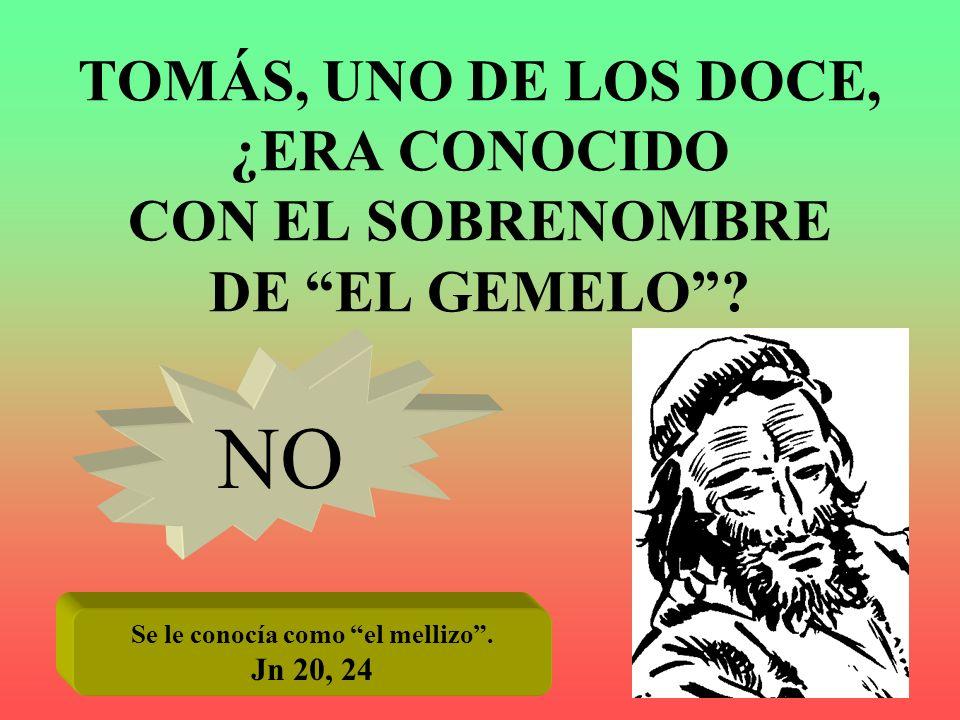 TOMÁS, UNO DE LOS DOCE, ¿ERA CONOCIDO CON EL SOBRENOMBRE DE EL GEMELO? NO Se le conocía como el mellizo. Jn 20, 24