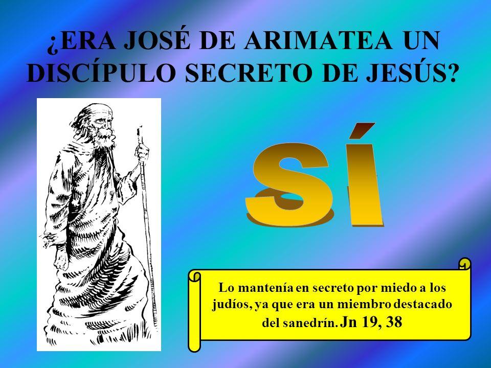 ¿ERA JOSÉ DE ARIMATEA UN DISCÍPULO SECRETO DE JESÚS? Lo mantenía en secreto por miedo a los judíos, ya que era un miembro destacado del sanedrín. Jn 1