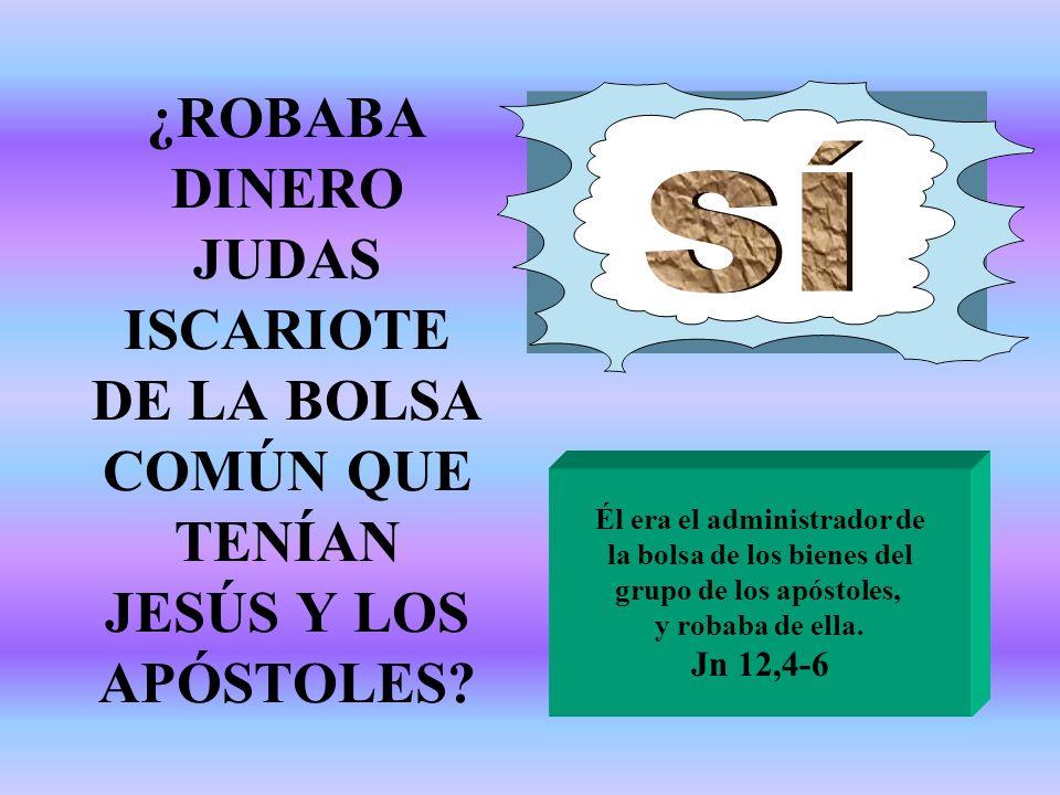 ¿ROBABA DINERO JUDAS ISCARIOTE DE LA BOLSA COMÚN QUE TENÍAN JESÚS Y LOS APÓSTOLES.