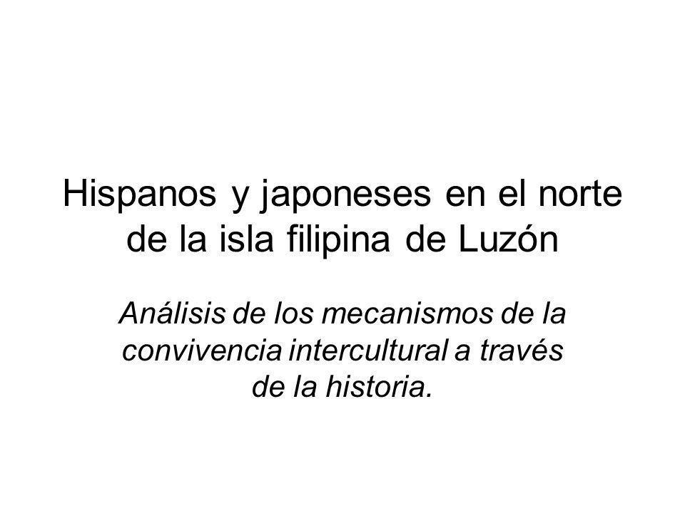Hispanos y japoneses en el norte de la isla filipina de Luzón Análisis de los mecanismos de la convivencia intercultural a través de la historia.