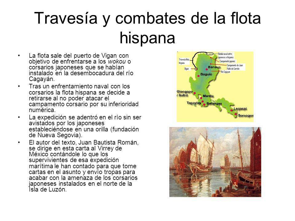 Travesía y combates de la flota hispana La flota sale del puerto de Vigan con objetivo de enfrentarse a los wokou o corsarios japoneses que se habían