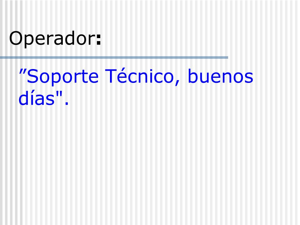 (No…) Sí Operador: