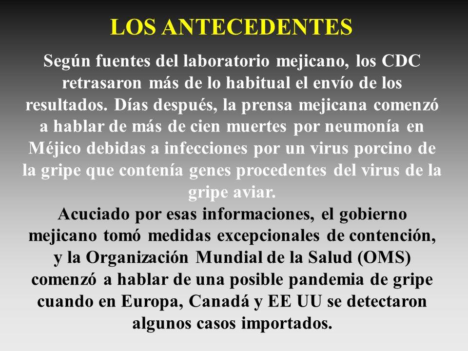 LOS ANTECEDENTES Según fuentes del laboratorio mejicano, los CDC retrasaron más de lo habitual el envío de los resultados. Días después, la prensa mej