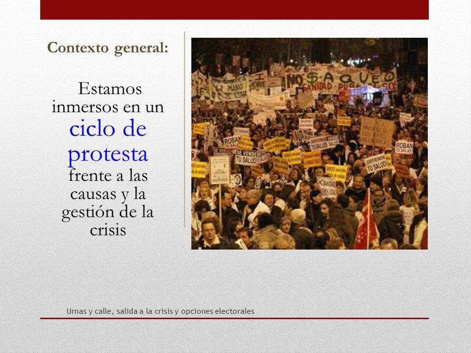 Contexto general: Estamos inmersos en un ciclo de protesta frente a las causas y la gestión de la crisis