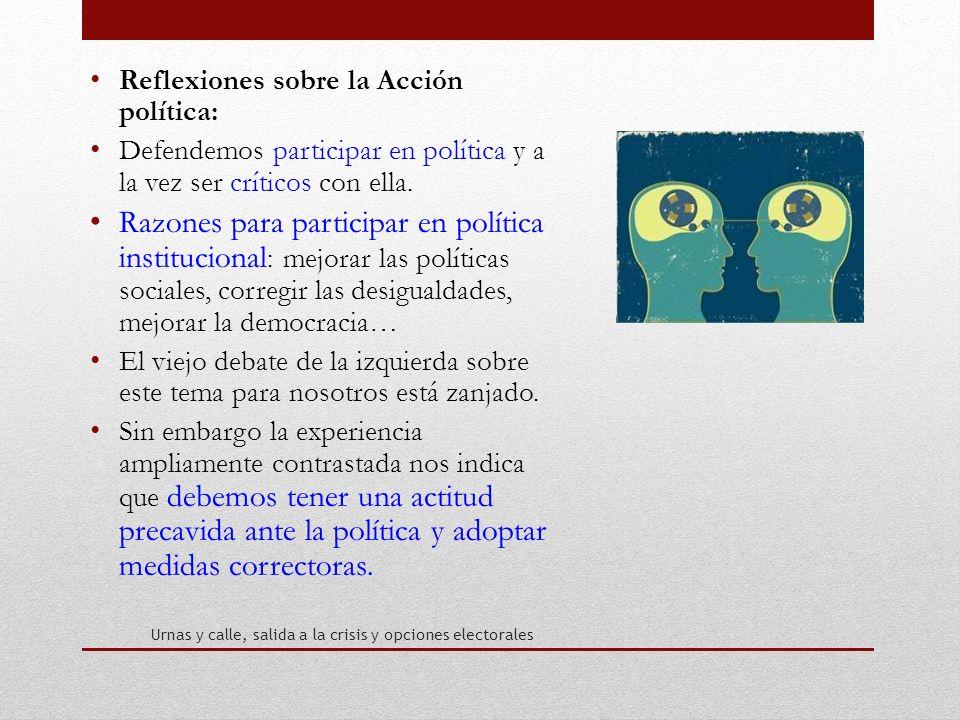 Reflexiones sobre la Acción política: Defendemos participar en política y a la vez ser críticos con ella.
