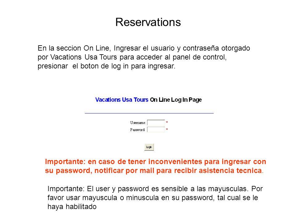 Reservations En la seccion On Line, Ingresar el usuario y contraseña otorgado por Vacations Usa Tours para acceder al panel de control, presionar el b