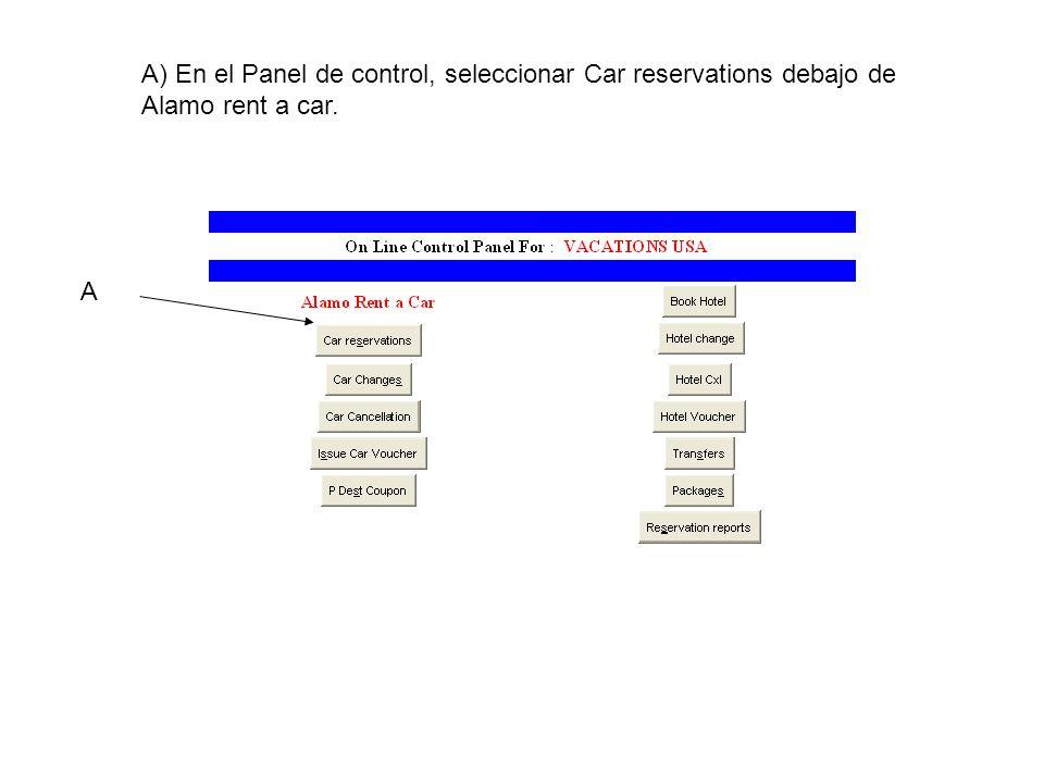 Llenar los datos en la pantalla de reservas A J C D F E G H A) Elegir la region de donde es la licencia de manejo del cliente B) Luego de cada seleccion esperar que la pantalla refresque C) Escribir la ciudad donde se tomara el auto.