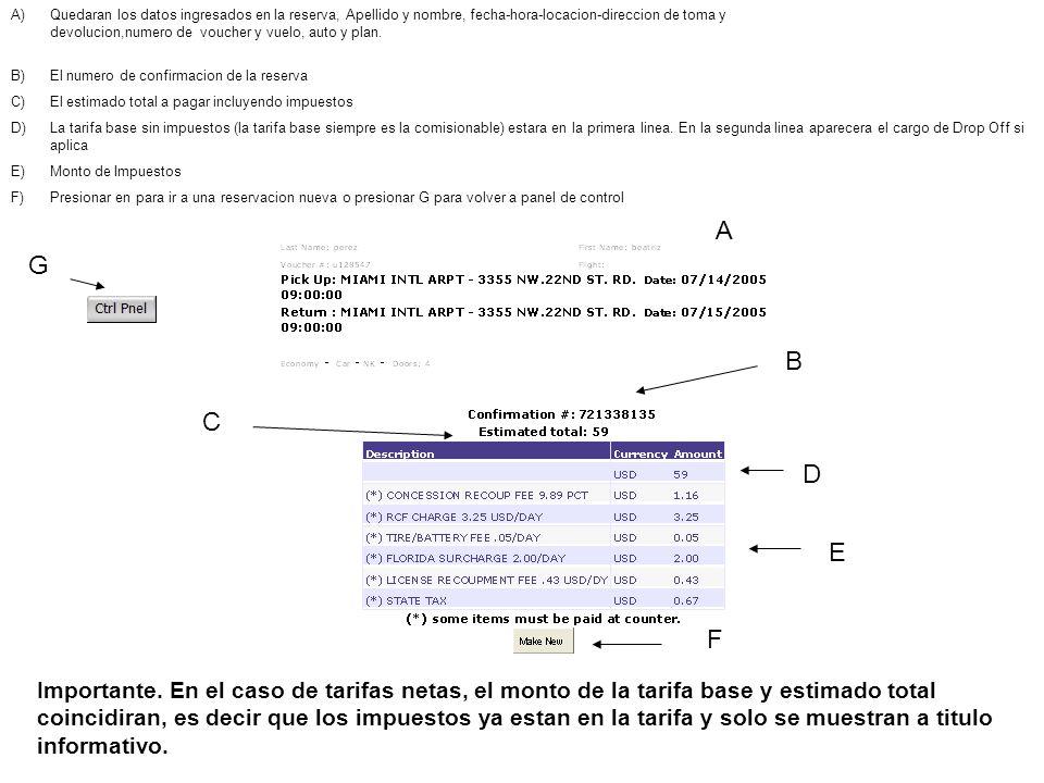 G B C D E F A A)Quedaran los datos ingresados en la reserva, Apellido y nombre, fecha-hora-locacion-direccion de toma y devolucion,numero de voucher y