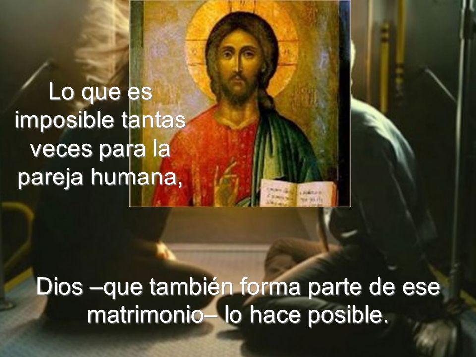 el matrimonio cristiano es cosa de tres, el hombre, la mujer y Dios.