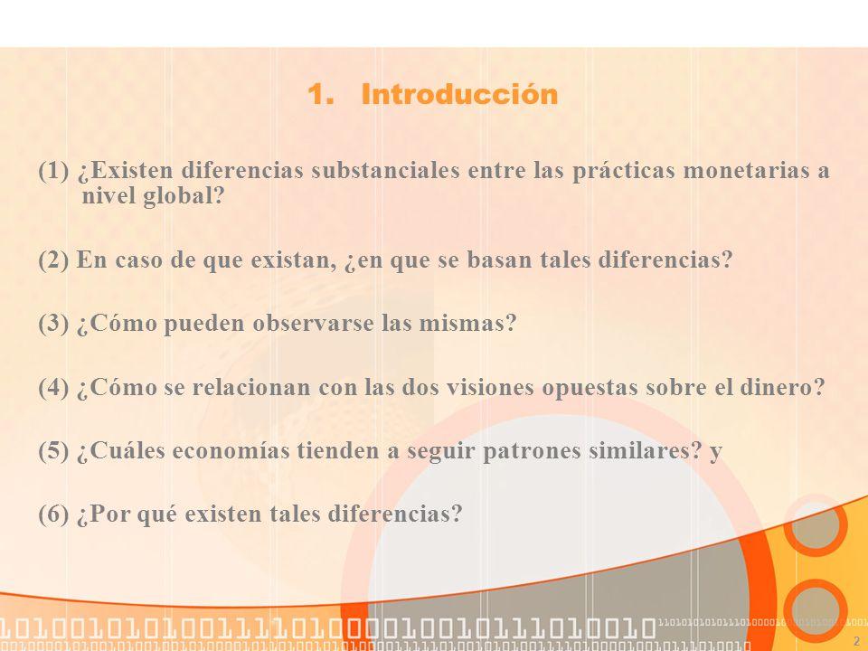 2 (1) ¿Existen diferencias substanciales entre las prácticas monetarias a nivel global.