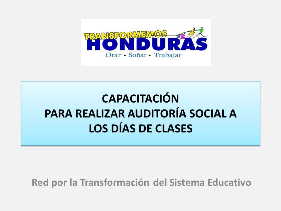 CAPACITACIÓN PARA REALIZAR AUDITORÍA SOCIAL A LOS DÍAS DE CLASES Red por la Transformación del Sistema Educativo