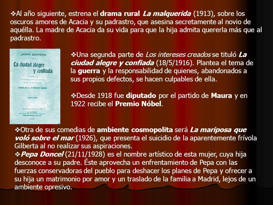 Al año siguiente, estrena el drama rural La malquerida (1913), sobre los oscuros amores de Acacia y su padrastro, que asesina secretamente al novio de