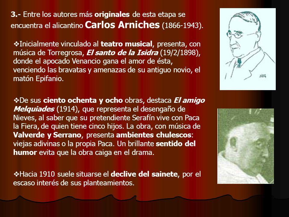 Inicialmente vinculado al teatro musical, presenta, con música de Torregrosa, El santo de la Isidra (19/2/1898), donde el apocado Venancio gana el amo