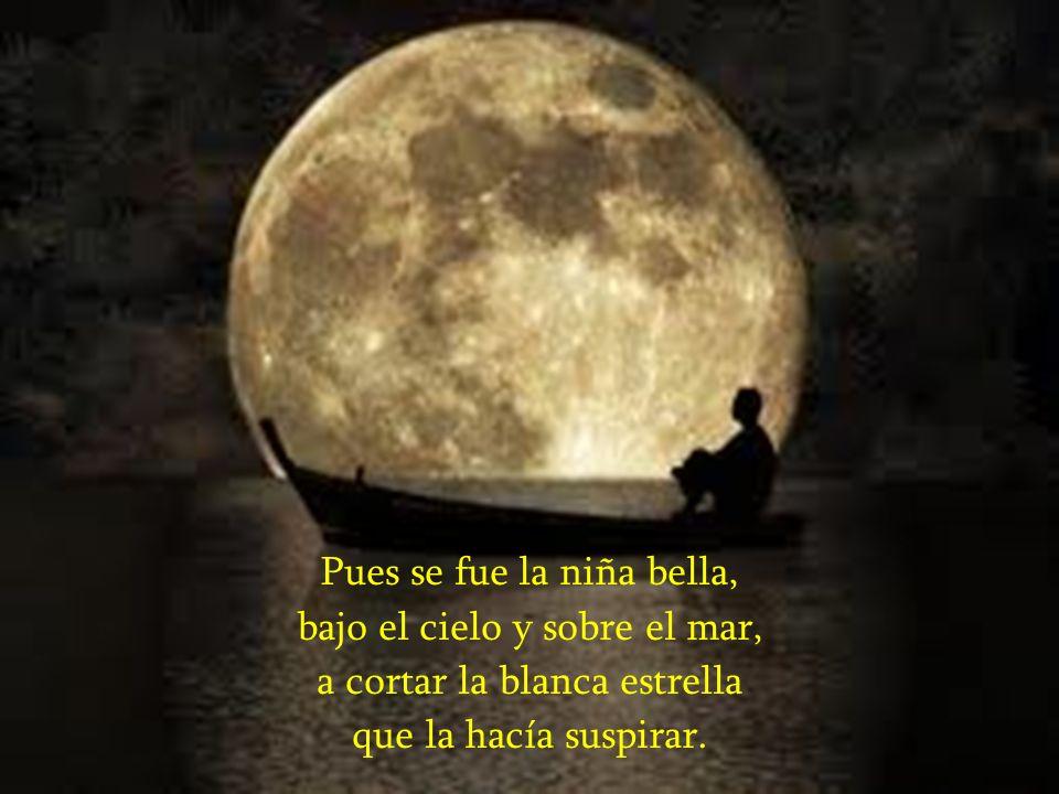 Y siguió camino arriba por la luna y más allá; mas lo malo es que ella iba sin permiso del papá.