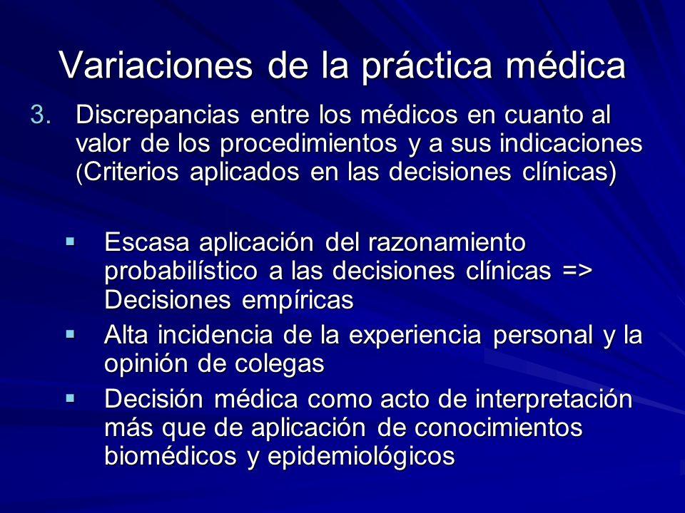3.Discrepancias entre los médicos en cuanto al valor de los procedimientos y a sus indicaciones ( Criterios aplicados en las decisiones clínicas) Esca