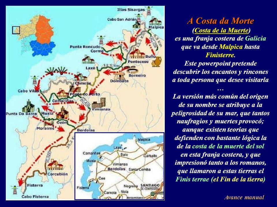 A Costa da Morte Costa de la Muerte A Costa da Morte (Costa de la Muerte) es una franja costera de Galicia que va desde Malpica hasta Finisterre.