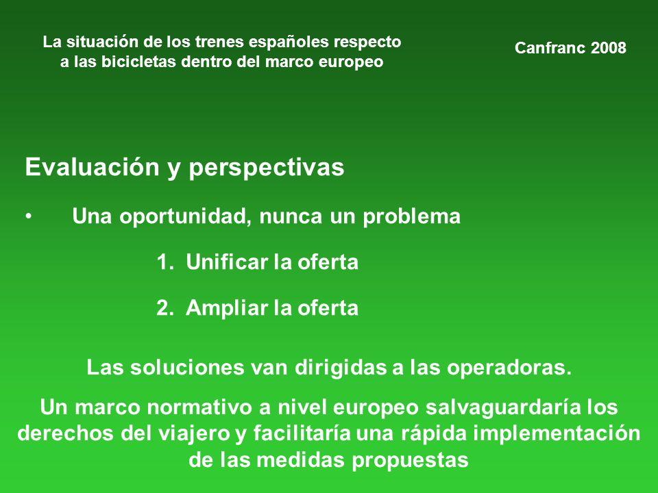 La situación de los trenes españoles respecto a las bicicletas dentro del marco europeo Evaluación y perspectivas Una oportunidad, nunca un problema 1.Unificar la oferta 2.Ampliar la oferta Canfranc 2008 Las soluciones van dirigidas a las operadoras.