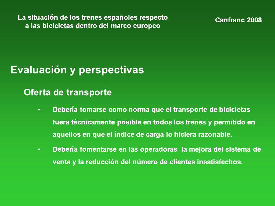La situación de los trenes españoles respecto a las bicicletas dentro del marco europeo Evaluación y perspectivas Oferta de transporte Debería tomarse como norma que el transporte de bicicletas fuera técnicamente posible en todos los trenes y permitido en aquellos en que el índice de carga lo hiciera razonable.