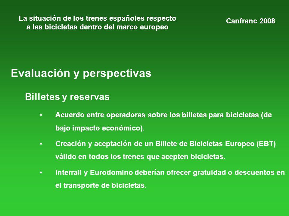 La situación de los trenes españoles respecto a las bicicletas dentro del marco europeo Evaluación y perspectivas Billetes y reservas Acuerdo entre operadoras sobre los billetes para bicicletas (de bajo impacto económico).