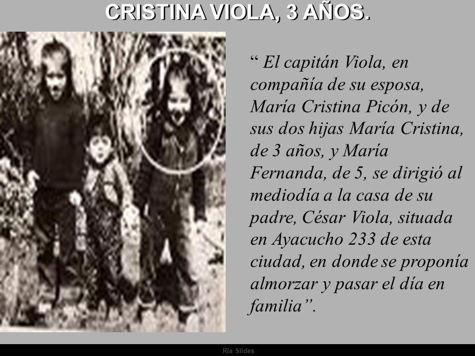 Ria Slides Automático - Con sonido Se propone no tocar el ratón HOMENAJE A CRISTINA VIOLA, a su padre el Cap VIOLA y al Cnl JULIO ARGENTINO DEL VALLE