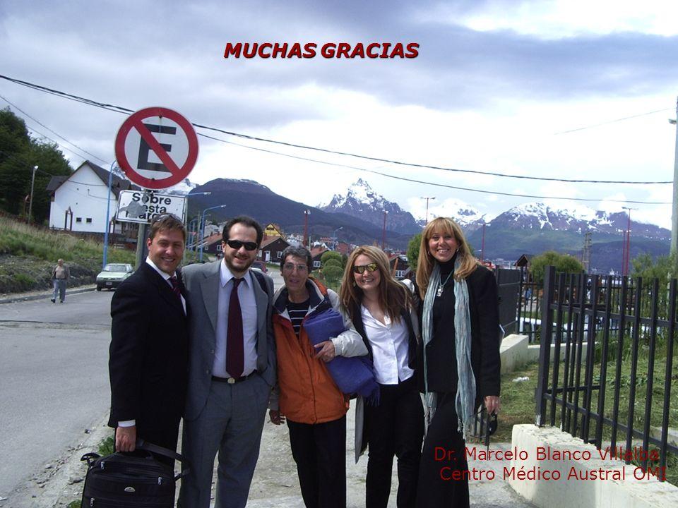 ¡Muchas Gracias! MUCHAS GRACIAS Dr. Marcelo Blanco Villalba Centro Médico Austral OMI
