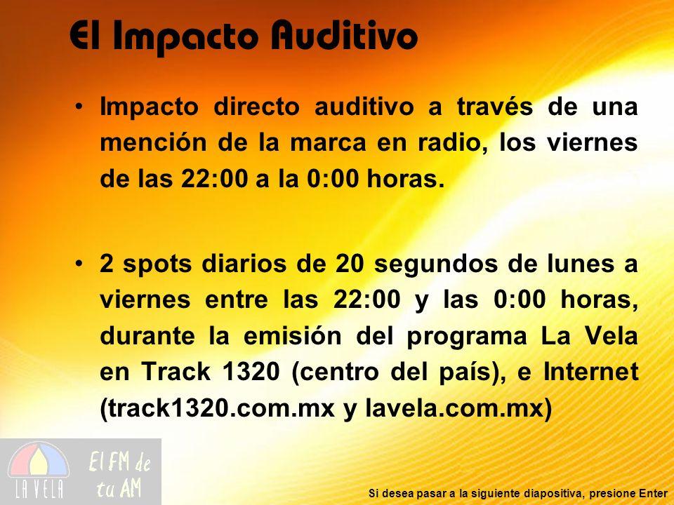Si desea pasar a la siguiente diapositiva, presione Enter El Impacto Auditivo Impacto directo auditivo a través de una mención de la marca en radio, l