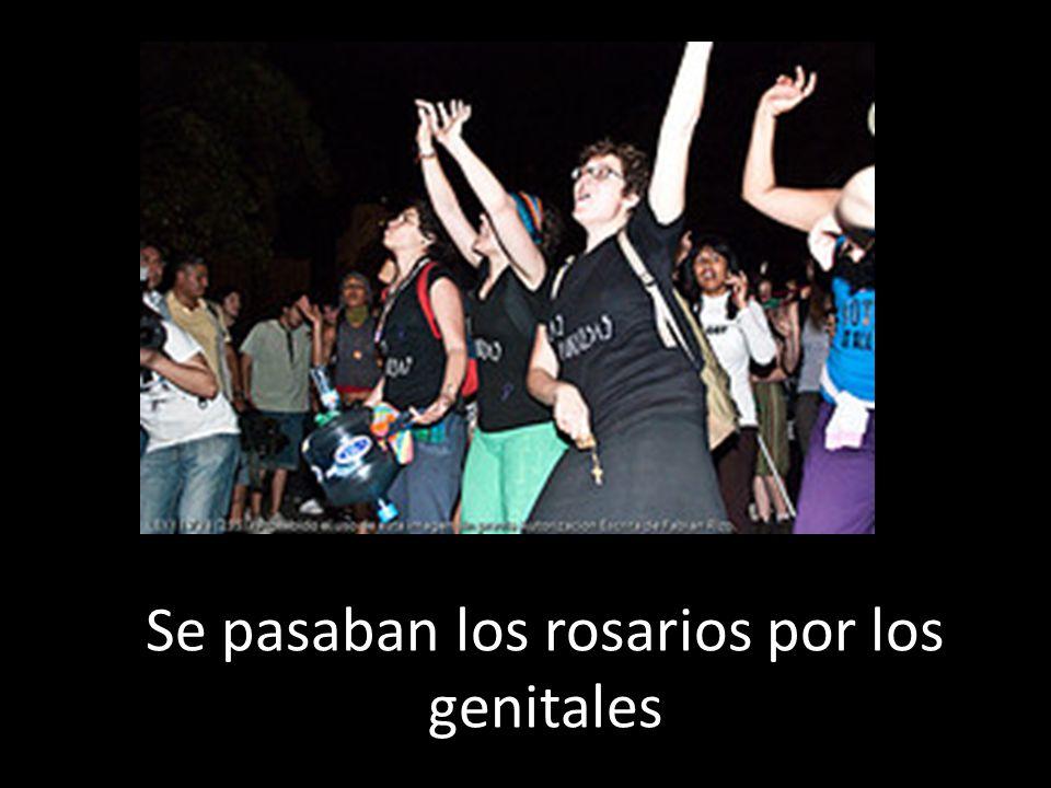 Se pasaban los rosarios por los genitales