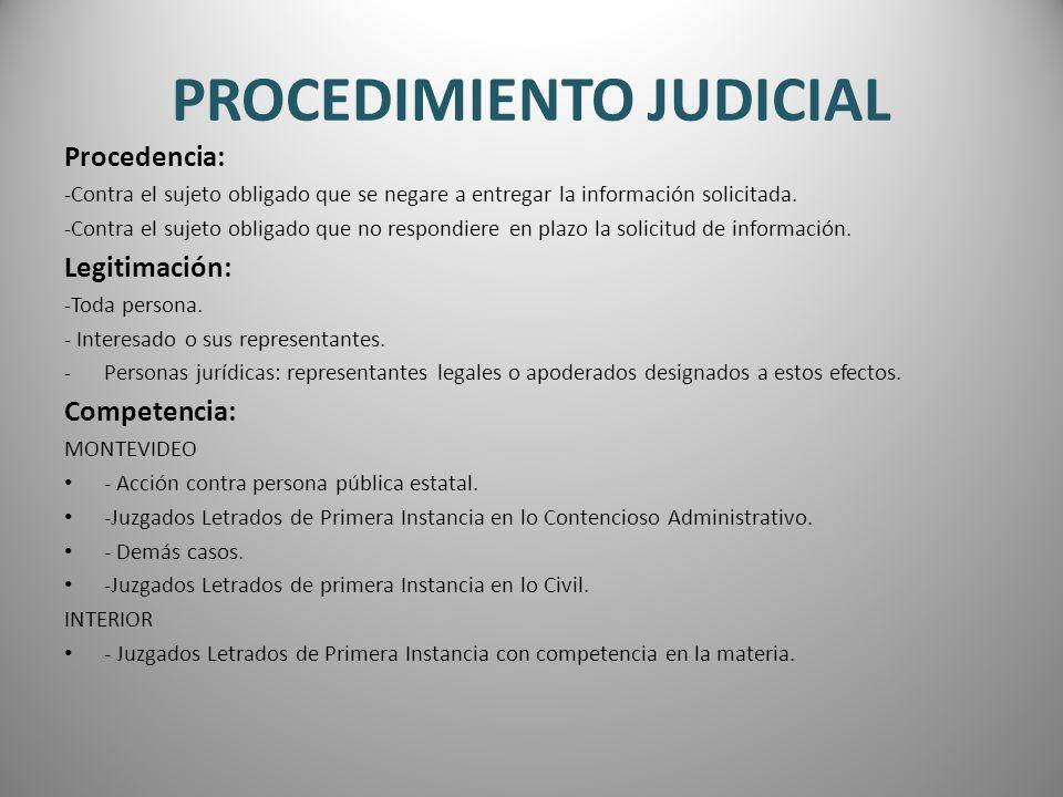 PROCEDIMIENTO JUDICIAL Procedencia: -Contra el sujeto obligado que se negare a entregar la información solicitada. -Contra el sujeto obligado que no r