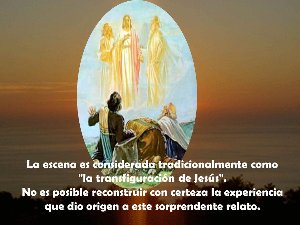 La escena es considerada tradicionalmente como la transfiguración de Jesús .