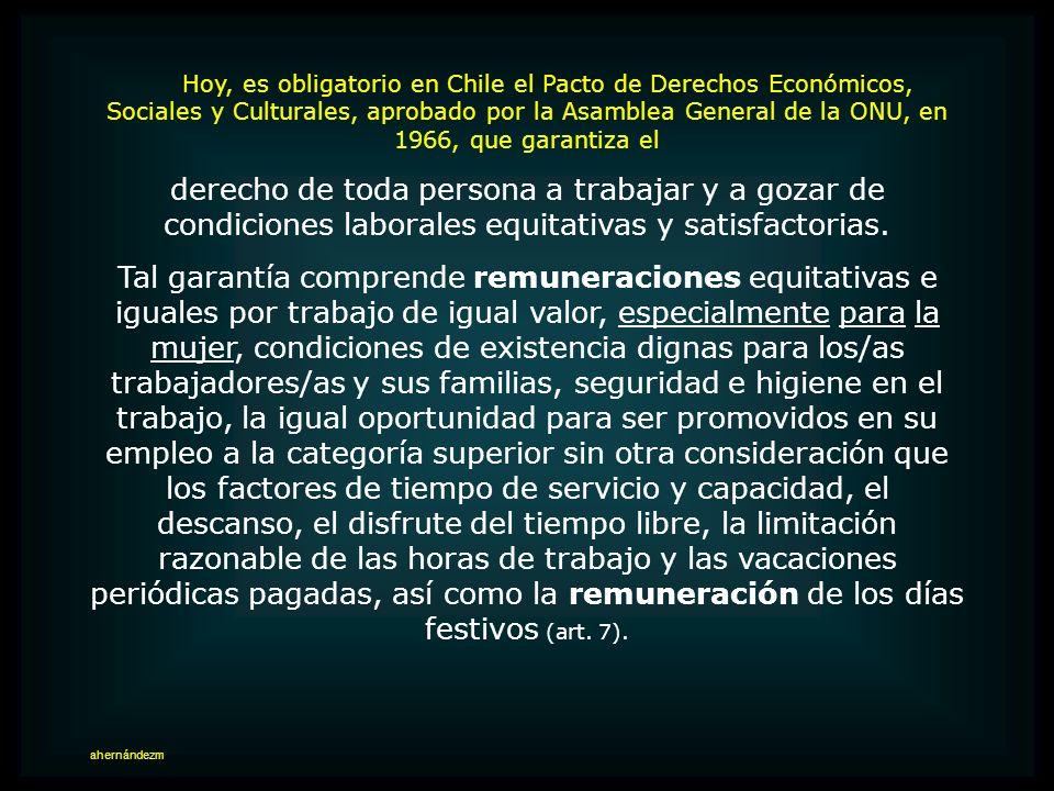 Remuneraciones iguales para hombres y mujeres Promociones según tiempo y capacidad El Código del trabajo chileno, de 1931, vigente a septiembre de 197