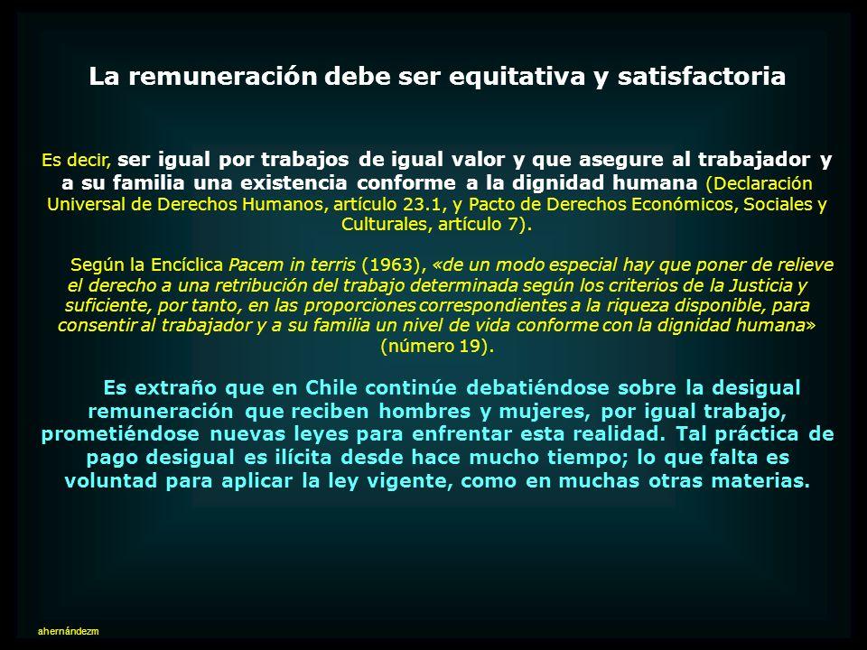 ¿Qué se entiende en Chile por remuneración? Las contraprestaciones en dinero y las adicionales en especie, evaluables en dinero, que debe percibir el