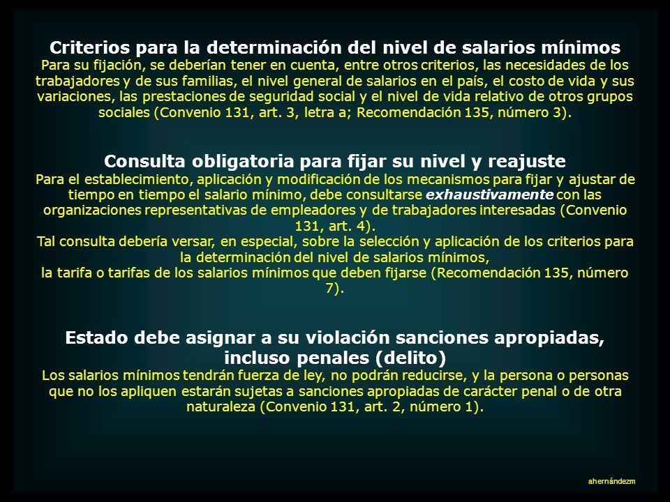 En septiembre del año 2000 inicio su vigor en Chile el Convenio 131 de la Organización Internacional del Trabajo (de 1970), sobre la fijación de salar