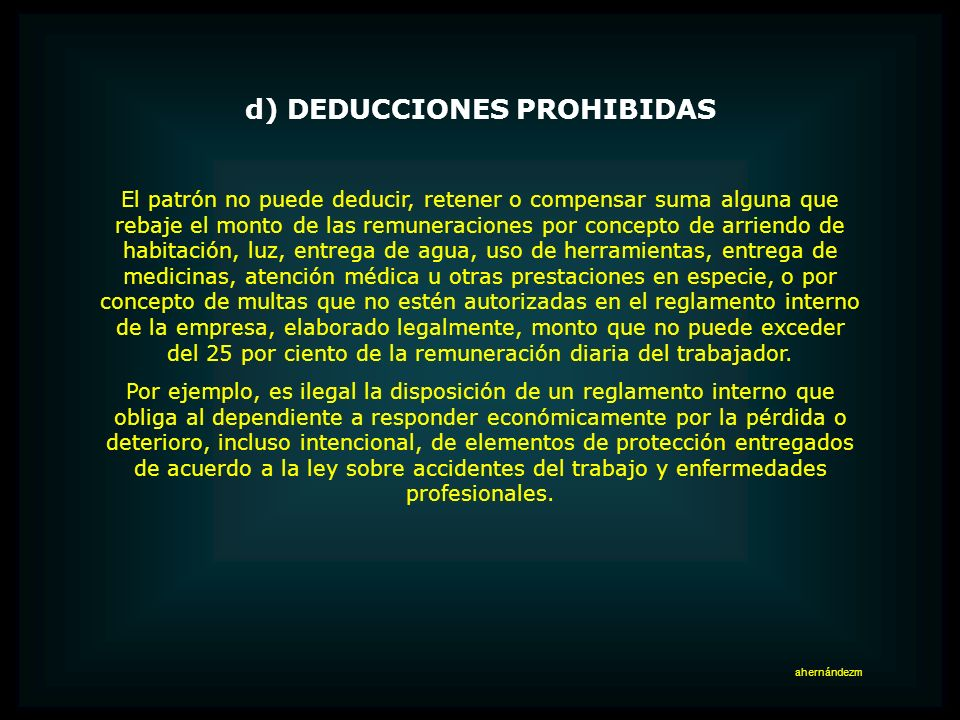 c) DEDUCCIONES QUE REQUIEREN ACUERDO ENTRE TRABAJADOR Y EMPLEADOR Sólo mediante acuerdo entre ambas partes, que debe constar por escrito, pueden deduc