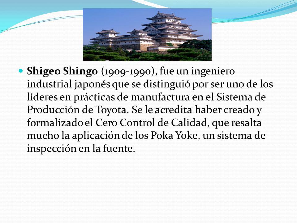 Shigeo Shingo (1909-1990), fue un ingeniero industrial japonés que se distinguió por ser uno de los líderes en prácticas de manufactura en el Sistema