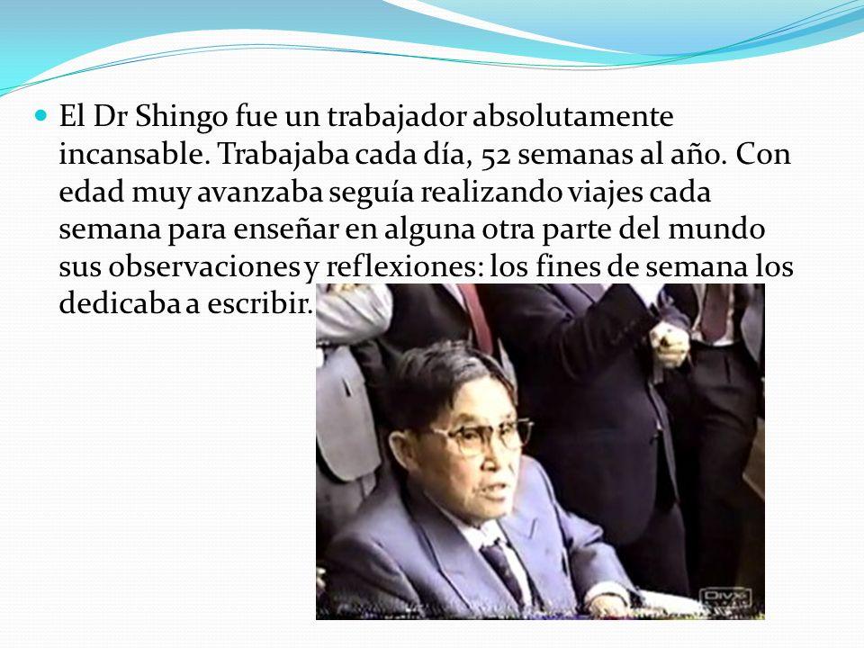 El Dr Shingo fue un trabajador absolutamente incansable. Trabajaba cada día, 52 semanas al año. Con edad muy avanzaba seguía realizando viajes cada se