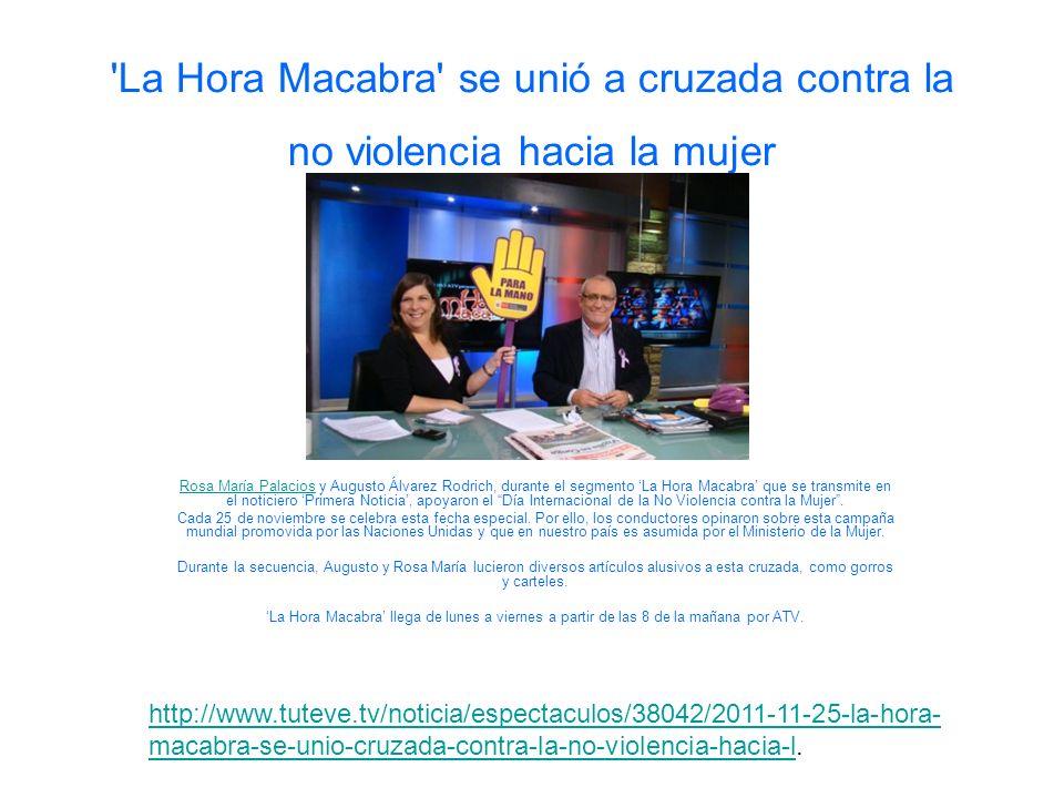 'La Hora Macabra' se unió a cruzada contra la no violencia hacia la mujer Rosa María PalaciosRosa María Palacios y Augusto Álvarez Rodrich, durante el