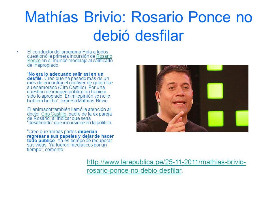 Mathías Brivio: Rosario Ponce no debió desfilar El conductor del programa Hola a todos cuestionó la primera incursión de Rosario Ponce en el mundo mod